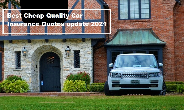 Best Cheap Quality Car Insurance Quotes update