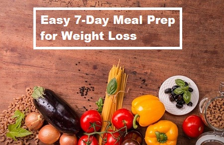 Easy 7-Day Meal Prep for Weight Loss