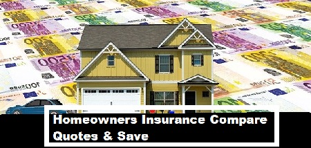 Homeowners Insurance Compare Quotes & Save