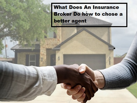 What Does An Insurance Broker Do how to chose a better agent?